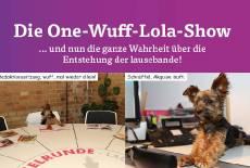 Die One-Wuff-Lola-Show